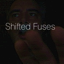 Shifted Fuses artwork thumbnail